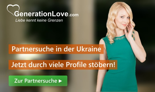 GenerationLove -  Partnersuche in der Ukraine